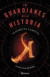 K_LOS GUARDIANES DE LA HISTORIA_CAMETTI_PLANETA